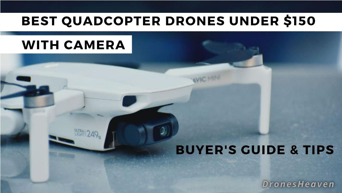 7 Best Camera Drones Under $150 – Buying Guide (July 2021)