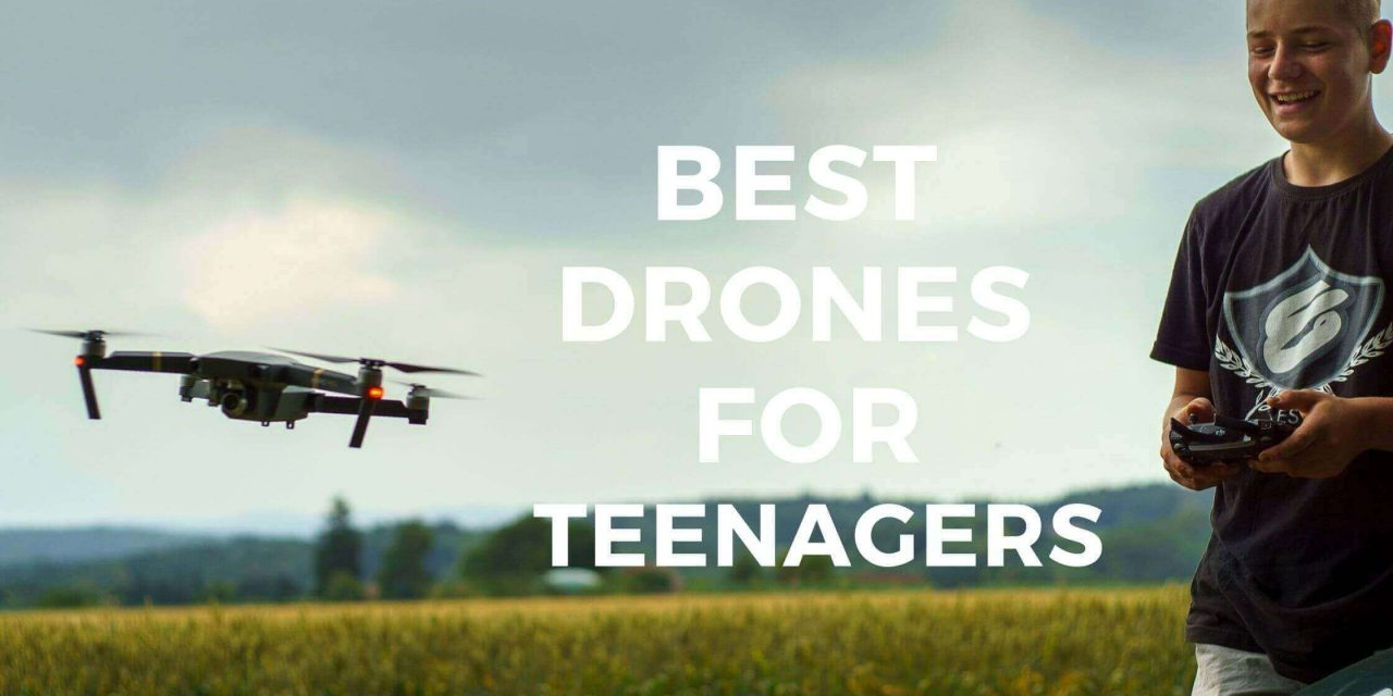 The Best Drone For Teenager – Buying Guide 2021 (July Updated)