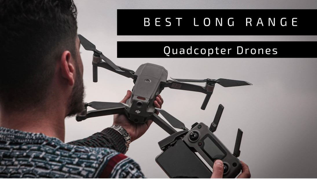 THE 10 BEST LONG RANGE DRONES FOR 2021 (October Updated)